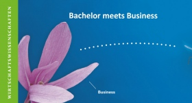 Bachelor meets Business